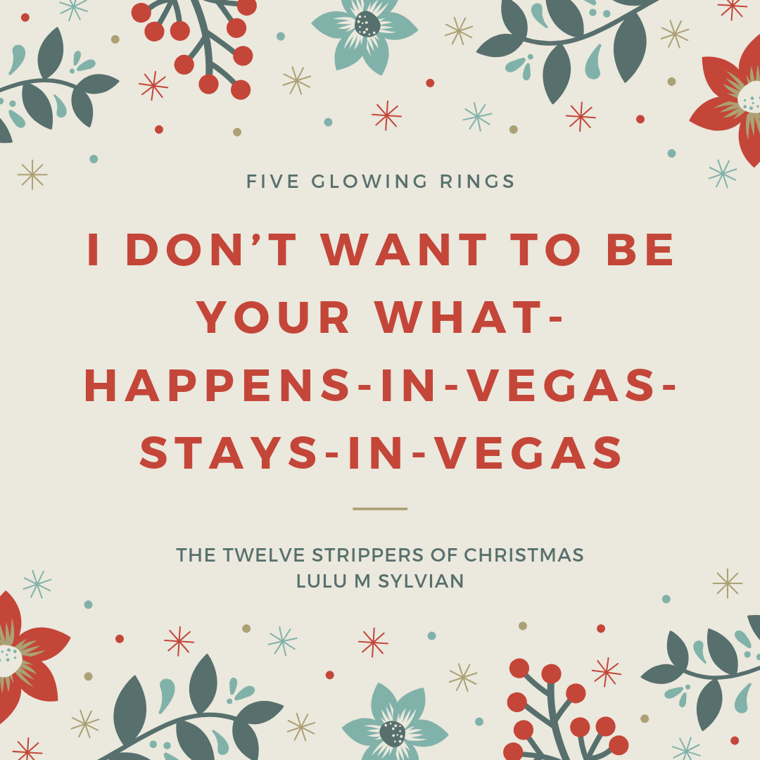 I don't want to be your what-happens-in-Vegas-stays-in-Vegas